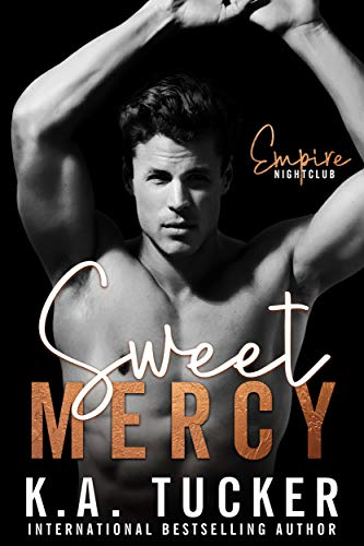 Sweet Mercy (Dirty Empire Book 1) by [K.A.  Tucker, Nina West]