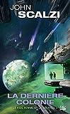 Le Vieil Homme et la Guerre, T3 - La Dernière colonie