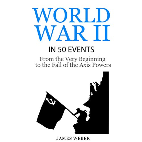 World War II in 50 Events audiobook cover art