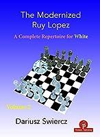 The Modernized Ruy Lopez - Volume 2: Complete Opening Repertoire for White