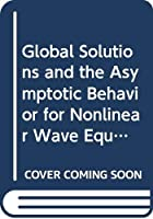 Global Solutions and the Asymptotic Behavior for Nonlinear Wave Equations With Small Initial Data (Mathematical Society of Japan Memoirs)