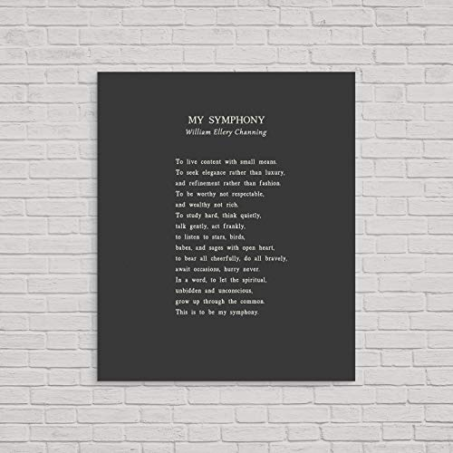 My Symphony Metal Print My Spmphony By William Ellery Channing My Symphony Poem Metal Sign To Live Content With Small Means