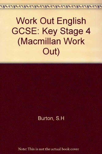 Work Out English GCSE: Key Stage 4 (Macmillan Work Out S.)