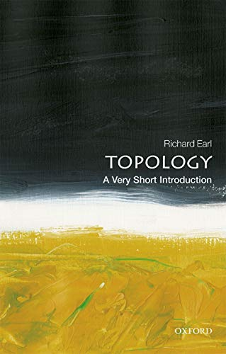Compare Textbook Prices for Topology: A Very Short Introduction Very Short Introductions  ISBN 9780198832683 by Earl, Richard