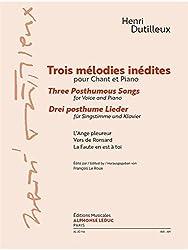 Henri Dutilleux: Trois Mélodies Inédites. Partitions pour Voix, Accompagnement Piano