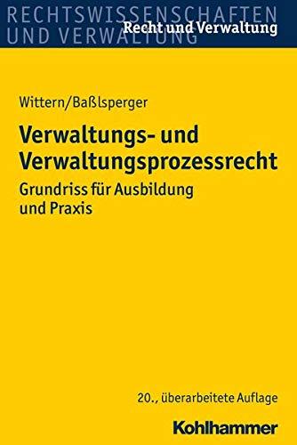 Verwaltungs- und Verwaltungsprozessrecht: Grundriss für Ausbildung und Praxis (Recht und Verwaltung)