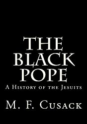 The Black Pope: A History of the Jesuits