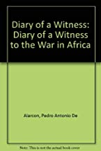 Diary of a Witness: Diary of a Witness to the War in Africa (English and Spanish Edition)