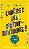 Libérez les mathématiques! par Lockhart