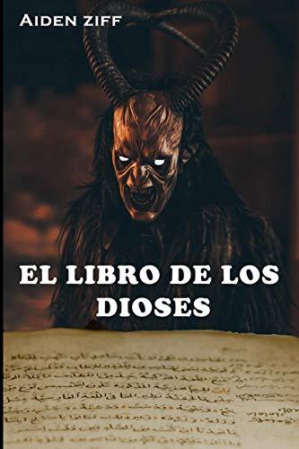 EL LIBRO DE LOS DIOSES: EL CÓDICE ESCONDIDO DE AKENATÓN JAMÁS MOSTRADO