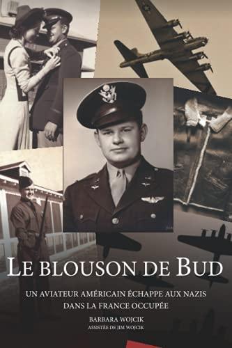 Le Blouson de Bud: Un Aviateur Américain Échappe aux Nazis dans La France Occupée