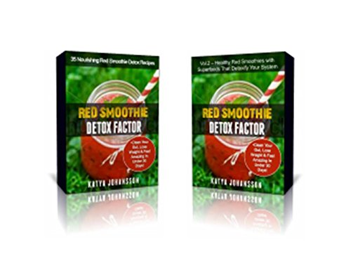 Gut Health: 2 Manuscripts for better Gut Health: Red Smoothie Detox Factor (Vol.1) + Red Smoothie Detox Factor (Vol. 2 - Superfoods Red Smoothies)