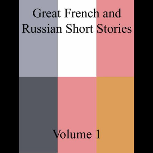 Great French and Russian Short Stories, Volume 1 (Unabridged Selections) cover art