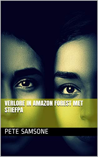 Verlore in Amazon Forest met stiefpa (Afrikaans Edition)