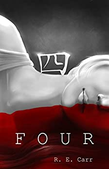 Four (Rules Undying Book 1) by [R. E. Carr]