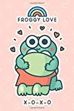 Froggy Love. Xoxo: 6x9 Lined journal. Ruled notebook. Diary. Notes. To-do list. Composition book. Memory book. Thoughts. Ideas. Gift. Cute funny kawaii lovely frog. Light pink cover.