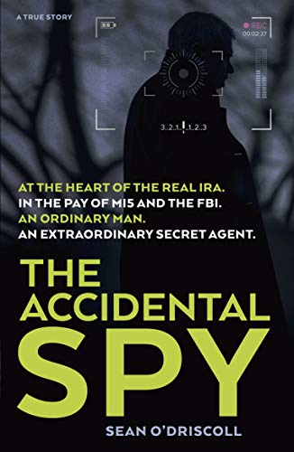 The Accidental Spy: A True Story