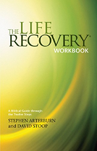 [Stephen Arterburn] The Life Recovery Workbook:- A Biblical Guide Through The Twelve Steps - SoftCover