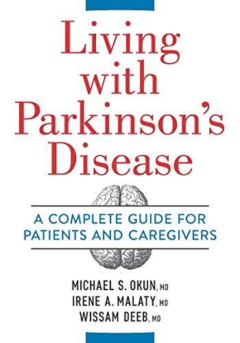 Living with Parkinson's Disease: A Complete Guide for Patients and Caregivers