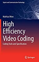 High Efficiency Video Coding: Coding Tools and Specification (Signals and Communication Technology)
