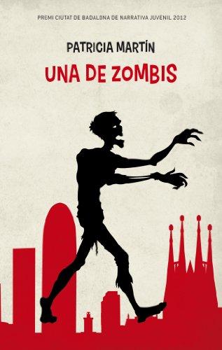 Una de zombis: Premi Ciutat de Badalona de Narrativa Juvenil 2012. Premi Protagonista Jove 2014 (L' illa del temps)