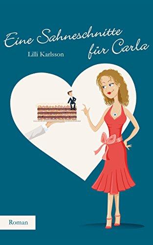 Eine Sahneschnitte für Carla (Carla Brandner 1)