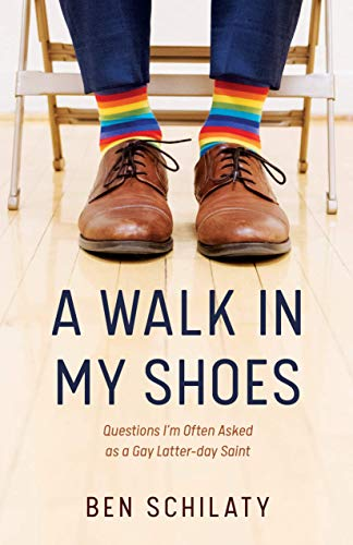 A Walk in My Shoes: Questions I'm Often Asked as a Gay Latter-day Saint (English Edition)