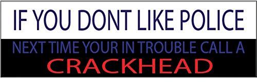 Autoaufkleber, 10 x 3 cm, patriotisch, Konservative Republikan, Don't Like Cops Call a Crackhead, USA-Flagge, American Patriot (Crackhead)