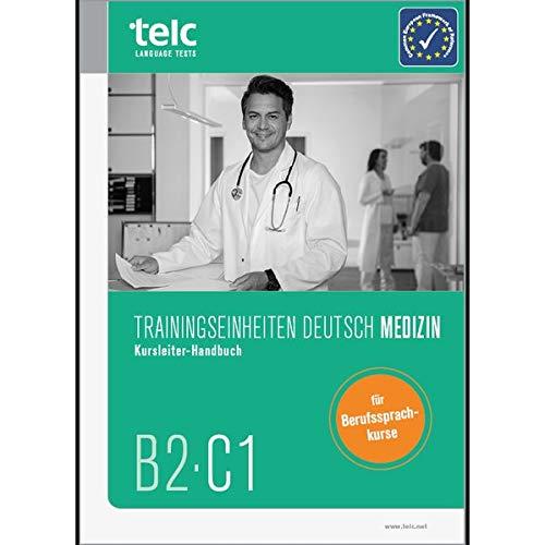 Trainingseinheiten telc Deutsch B2·C1 Medizin: Kursleiter-Handbuch