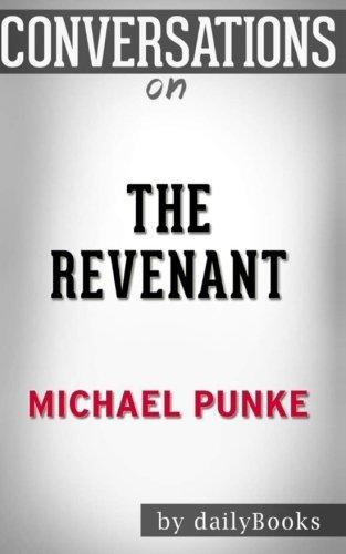 Conversations on The Revenant: A Novel of Revenge By Michael Punke | Conversation Starters