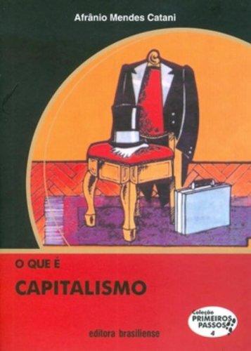 O Que É Capitalismo - Volume 4. Coleção Primeiros Passos