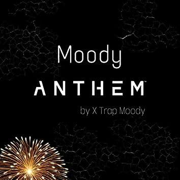 Moody Anthem