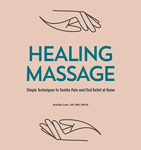 Healing Massage: Simple Techniques to Soothe Pain and Find Relief at Home