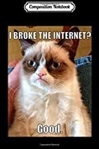 Composition Notebook: Grumpy Cat Broke The Internet Good Meme Photo  Journal/Notebook Blank Lined Ruled 6x9 100 Pages