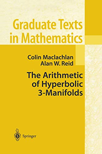 The Arithmetic of Hyperbolic 3-Manifolds (Graduate Texts in Mathematics (219))
