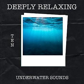 10 Deeply Relaxing Underwater Sounds