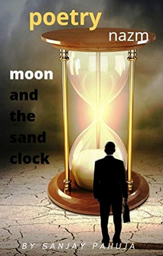 moon and the sand clock: English Poetry nazm (English Edition)