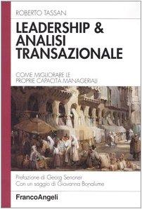 Leadership & analisi transazionale. Come migliorare le proprie capacità manageriali