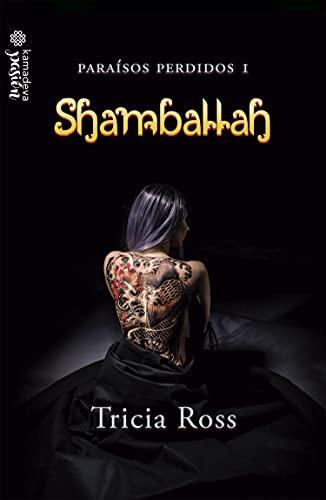 Shamballah: (Paraísos perdidos 1) de Tricia Ross
