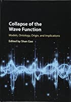 Collapse of the Wave Function: Models, Ontology, Origin, and Implications