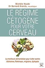 Le régime cétogène pour votre cerveau de Michele Houde
