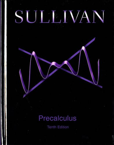 Compare Textbook Prices for Precalculus 10 Edition ISBN 9780321979070 by Sullivan, Michael