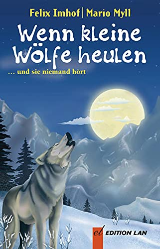 Wenn kleine Wölfe heulen: ... und sie niemand hört