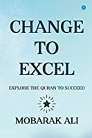 Change Leading to Excel: Explore the Quran to Excel to Succeed