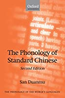 The Phonology of Standard Chinese (Phonology of the World's Languages) (The Phonology of the World's Languages)