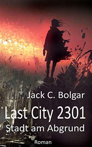 Last City 2301: Stadt am Abgrund