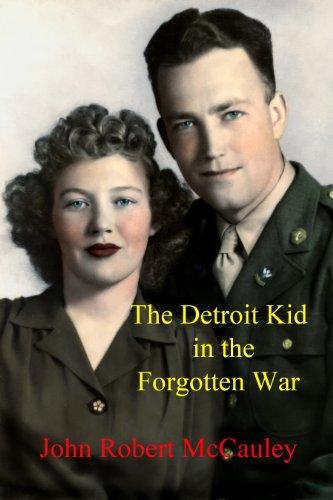 Book: The Detroit Kid in the Forgotten War by John Robert McCauley