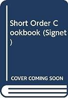 Goldbeck's Short Order Cookbook 0451152387 Book Cover
