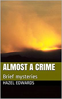 Almost a Crime: Brief mysteries by [Hazel Edwards]