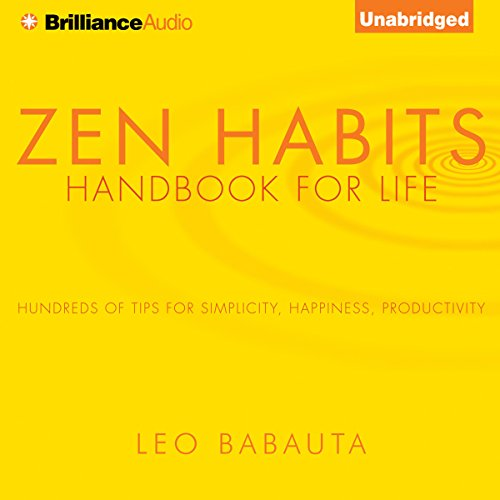 Zen Habits     Handbook for Life              Written by:                                                                                                                                 Leo Babauta                               Narrated by:                                                                                                                                 Fred Stella                      Length: 3 hrs and 4 mins     4 ratings     Overall 4.8